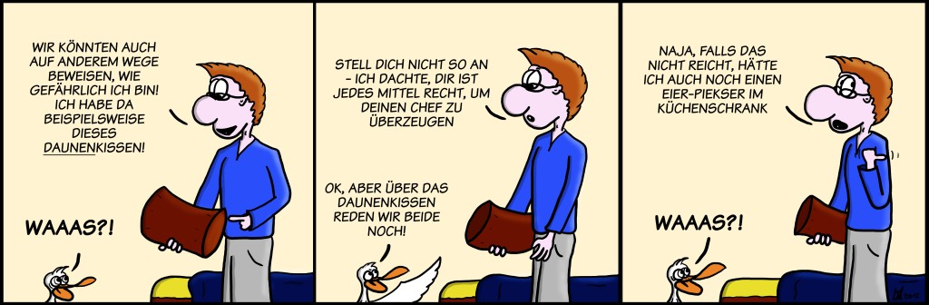 Der Wo Ente: Daunenkissenpsycho