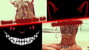 Ch3shire – Release Me 2.0 - Ch3shire Remix